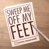 Jeremy Messersmith - Sweep Me Off My Feet