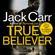 Jack Carr - True Believer (Unabridged)
