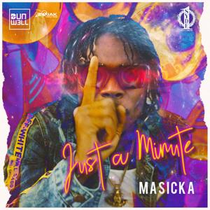 Masicka & Dunw3ll - Just a Minute