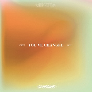 You've Changed - Single Mp3 Download
