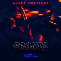 Ajebo Hustlers - Pronto (feat. Omah Lay) - Single