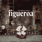 Figueroa - The World As We Know It