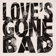 Love's Gone Bad - The Jaded Hearts Club & Miles Kane