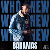 Who Knew - Bahama$