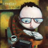 Tweaker - The Drive-Bye