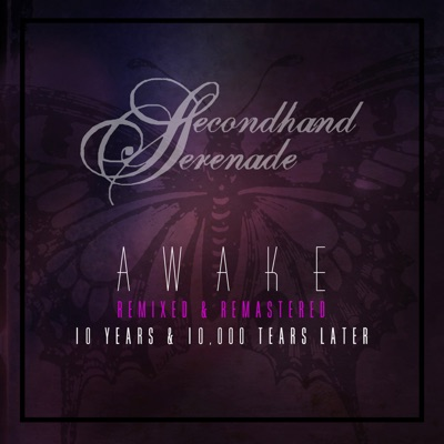 Awake (Remixed & Remastered, 10 Years & 10,000 Tears Later) - Secondhand Serenade