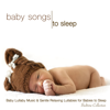 Baby Songs to Sleep - Baby Lullaby Music & Gentle Relaxing Lullabies for Babies to Sleep (Bedtime Collection) - Bedtime Baby