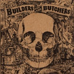 The Builders and The Butchers - Black Dresses