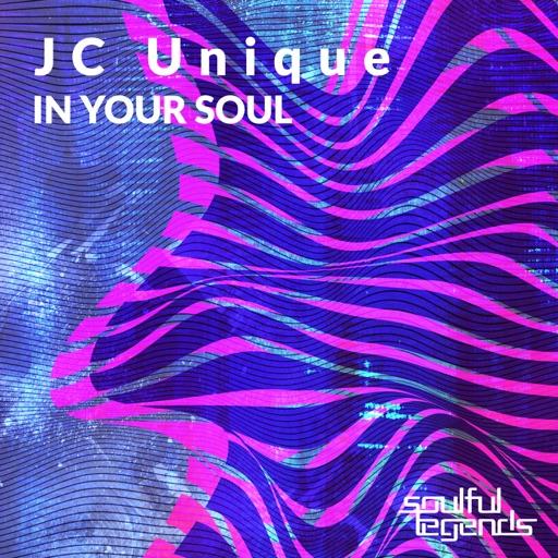 In Your Soul (Detrimental Mix) - Single by JC Unique