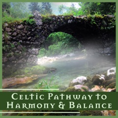 Celtic Pathway to Harmony & Balance - Tranquil Cello Therapy Music, Soothing Irish Violin Ambient Songs, Celtic Harp Relaxation Melodies