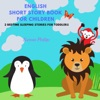 English Short Story Book for Children: 2 Bedtime Sleeping Stories for Toddlers: Animal and Jungle Adventure for Kids (Unabridged)