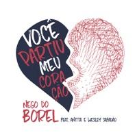 Você Partiu Meu Coração (feat. Anitta & Wesley Safadão) - Single - Nego do Borel