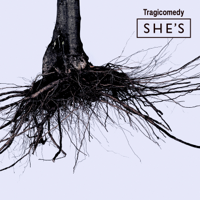 Tragicomedy - SHE