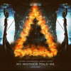 L.B. One & Datamotion - My Mother Told Me (feat. Perly I Lotry) [Vikings Cut Edit] artwork