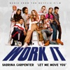 "Let Me Move You (From the Netflix film ""Work It"") by Sabrina Carpenter"