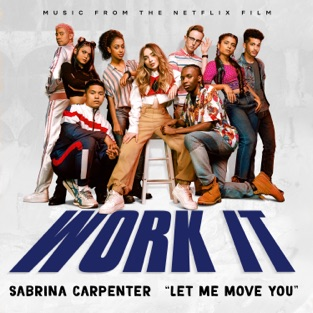 "Sabrina Carpenter – Let Me Move You (From the Netflix film ""Work It"") – Single [iTunes Plus AAC M4A]"