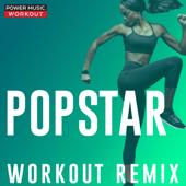Popstar (Extended Workout Remix 128 BPM) - Power Music Workout