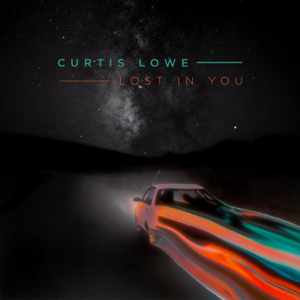 Curtis Lowe - Lost in You