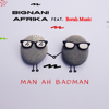 Bignani Afrika - Man Ah Badman (feat. Borah Music) artwork