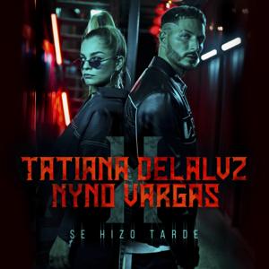 Tatiana Delalvz - Se Hizo Tarde feat. Nyno Vargas