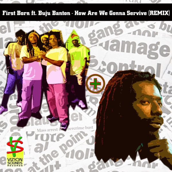 How Are We Gonna Servive (feat. Buju Banton) [Remix] - Single