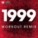 1999 (Extended Workout Remix) - Power Music Workout
