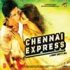 Vishal & Shekhar - Chennai Express (Original Motion Picture Soundtrack) artwork