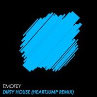 Dirty House - TIMOFEY
