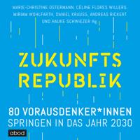 Marie-Christine Ostermann, Celine Flores Willers & Miriam Wohlfarth - Zukunftsrepublik artwork