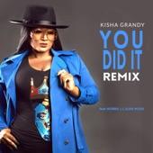 Kisha Grandy - You Did It (feat. Norris J & Slikk Muzik) (Remix)