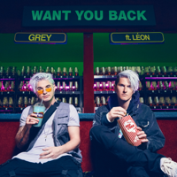 Grey - Want You Back (feat. LÉON)