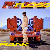 Floss In the Bank - Tyga