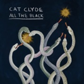 Cat Clyde - All the Black