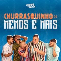 Churrasquinho Menos É Mais (feat. Di Propósito & Vou Zuar) [Ao Vivo]