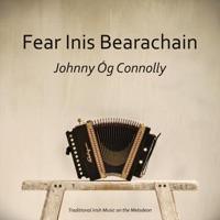 Fear Inis Bearachain by Johnny Og Connolly on Apple Music