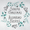 Alejandro Fuentes - Soulful Christmas artwork