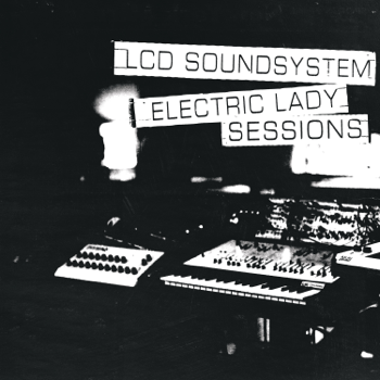 LCD Soundsystem Electric Lady Sessions music review