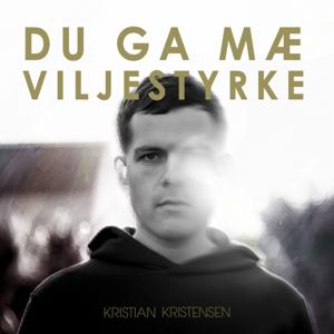 Kristian Kristensen - Du Ga Mæ Viljestyrke
