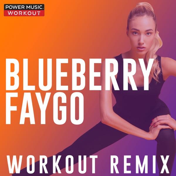 Blueberry Faygo (Workout Remix) - Single