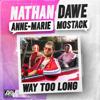 Nathan Dawe x Anne-Marie x MoStack - Way Too Long artwork