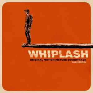 Various Artists - Whiplash (Original Motion Picture Soundtrack) [Deluxe Edition]