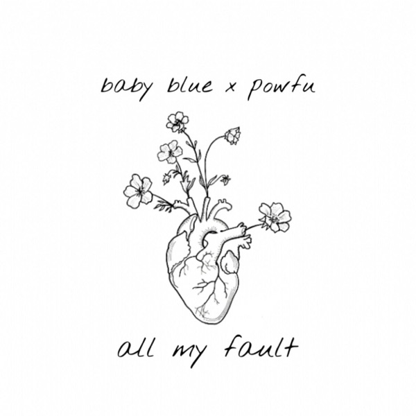 All My Fault (feat. Powfu) - Single