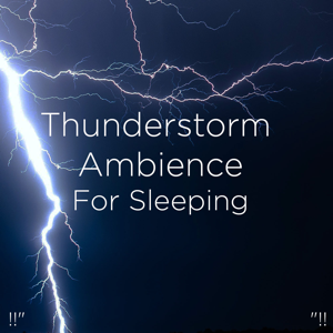 "Thunderstorms & Thunder Storms & Rain Sounds - !!"" Thunderstorm Ambience for Sleeping ""!!"