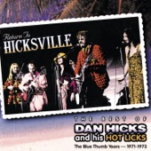 Dan Hicks & His Hot Licks - Walkin' One And Only