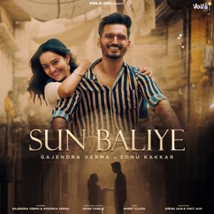 Gajendra Verma & Sonu Kakkar - Sun Baliye