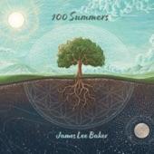 James Lee Baker - 100 Summers