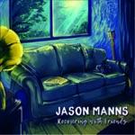Jason Manns - I'd Rather Go Blind (feat. Briana Buckmaster)