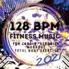 Various Artists - 128 BPM Fitness Music 2021: For Cardio, Aerobics, Workout, Total Body Exercise artwork
