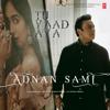 Tu Yaad Aya - Adnan Sami mp3