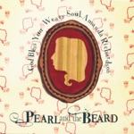 Pearl and the Beard - Voice in My Throat